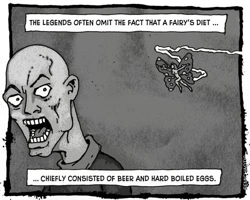 Cartoon: The legends often omit the fact that a fairy's diet ...